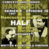 Hancock's Half Hour Radio. Series 4, Episode 18: Hancock in the Police by Tony Hancock