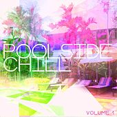 Poolside Chill, Vol. 1 (Chilling and Smooth Electronic Beats for Pool Lovers) by Various Artists