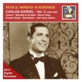 Musical Moments to Remember: Carlos Gardel, Vol. 2 (2014 Digital Remaster) by Carlos Gardel