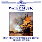 Handel: Water Music by The Franz Liszt Chamber Orchestra (Budapest)