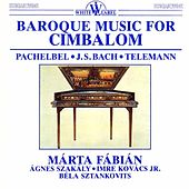 Baroque Music for Cimbalom by Various Artists