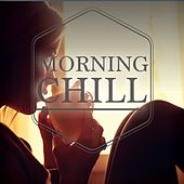 Morning Chill, Vol. 1 (Finest Selection of Lay Back Tunes) by Various Artists