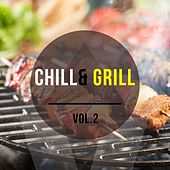 Chill & Grill, Vol. 2 (Finest Lounge & Chillout Music for Barbecue) by Various Artists