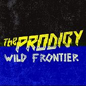 Wild Frontier by The Prodigy
