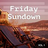Friday Sundown, Vol. 1 (Weekend Chill out Tunes) by Various Artists