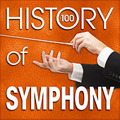 History of Symphony (100 Famous Songs) by Various Artists