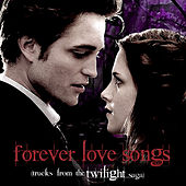 Forever Love Songs Tracks from the Twilight Saga by Various Artists