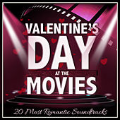 Valentines Day at the Movies - 20 Most Romantic Soundtracks by Various Artists