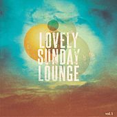 Lovely Sunday Lounge, Vol. 1 (Relaxing Lounge, Smooth Jazz & Chillout Music) by Various Artists