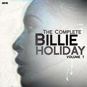 The Complete Billie Holiday, Vol. 1 by Billie Holiday