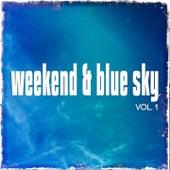Weekend & Blue Sky, Vol. 1 (Easy Listening Weekend Tunes) by Various Artists
