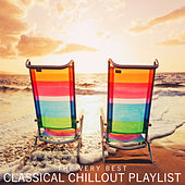 The Very Best Classical Chillout Playlist by Various Artists
