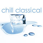 Chill Classical by Various Artists