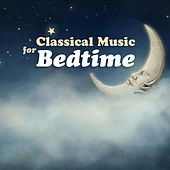 Classical Music For Bedtime by Various Artists