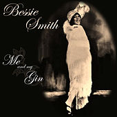 Me and My Gin by Bessie Smith