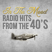 In the Mood: Radio Hits from the 40's by Various Artists
