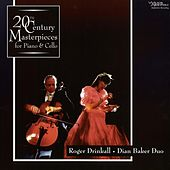 20th Century Masterpieces for Cello & Piano by Drinkall-Baker Duo