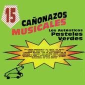 15 Canonazos Musicales Los Autenticos Pasteles Verdes by Los Pasteles Verdes