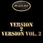 Version 2 Version, Vol. 2 Playlist by Various Artists