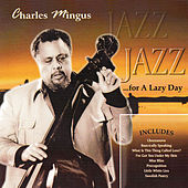 Jazz for a Lazy Day by Charles Mingus