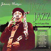Jazz for a Lazy Day by Johnny Hodges
