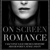 On Screen Romance - Valentine's Day Themes from the Silver Screen, Stage and Tv by Various Artists