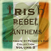 Irish Rebel Anthems - The Ultimate St Patrick's Day Collection, Vol. 2 by Tommy Makem