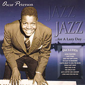 Jazz for a Lazy Day by Oscar Peterson