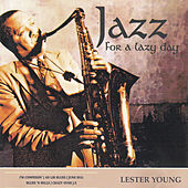 Jazz for a Lazy Day by Lester Young