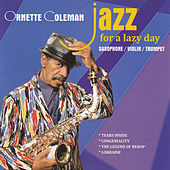 Jazz for a Lazy Day by Ornette Coleman