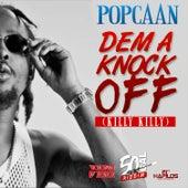 Dem A Knock Off (Killy Killy) - Single by Popcaan
