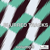 Blurred Tracks, Vol. 9 by Various Artists