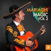 Mariachi Magic, Vol. 2 by Various Artists