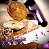 Merle Haggard: Outlaw Country, Vol. 2 by Merle Haggard