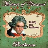 Ludwig Van Beethoven: Masters of Classical. Beethoven by Orquesta Lírica Bellaterra