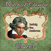 Ludwig Van Beethoven: Masters of Classical. Emperor by Orquesta Lírica Bellaterra