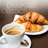 Breakfast Classics: 40 Most Beautiful String Sounds For Your Sunday Breakfast by Various Artists