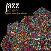 Jazz Maps (A Refined Smooth Jazz Selection) by Various Artists