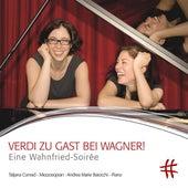 Verdi zu Gast bei Wagner!: Eine Wahnfried-Soirée by Various Artists