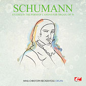 Schumann: Studies in the Form of Canons for Organ, Op. 56 (Digitally Remastered) by Hans-Christoph Becker-Foss
