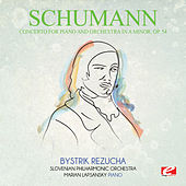 Schumann: Concerto for Piano and Orchestra in A Minor, Op. 54 (Digitally Remastered) by Bystrik Rezucha