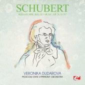 Schubert: Rosamunde, Ballet Music, Op. 26, D.797 (Digitally Remastered) by Veronika Dudarova