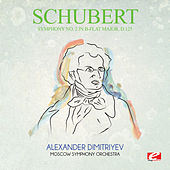 Schubert: Symphony No. 2 in B-Flat Major, D.125 (Digitally Remastered) by Alexander Dimitriyev
