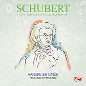 Schubert: Symphony No. 5 in B-Flat Major, D.485 (Digitally Remastered) by Hanspeter Gmür