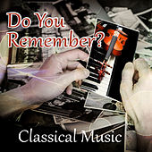 Do You Remember? Classical Music - Don't Forget about Classical Music, Memorize, Memory Enhancement with Classical Piano by Memory Improvement Academy