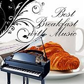 Best Breakfast with Music – Start a New Day with Classical Music, Morning Breakfast with Family, Listening Favorite Music While Eating, Well Being with Coffee or Tea by Breakfast Music Universe