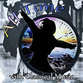 All Time with Classical Music – Back To Past, All Night, All Day with Classics, Perfect Time with Instrumentalist by Good Time Academy