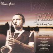 Jazz for a Lazy Day by Stan Getz