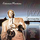 Jazz for a Lazy Day by Coleman Hawkins