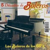 Los Boleros de los 60's by Various Artists